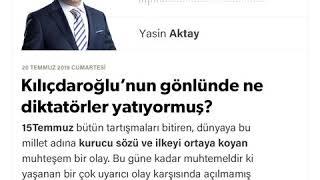 Yasin Aktay - Kılıçdaroğlu'nun gönlünde ne diktatörler yatıyormuş? - 20.07.2019