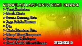 Kompilasi Lagu-Lagu Cinta [Versi Reggae]