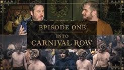 Into Carnival Row: Exploring Carnival Row   Episode 1