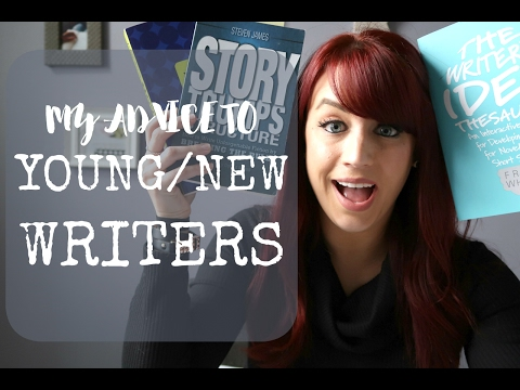 My Advice To Young (And New!) Writers