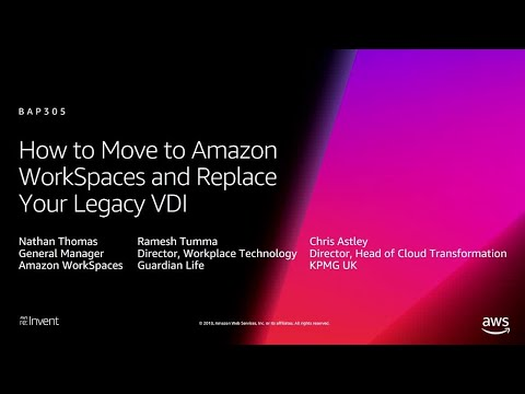 AWS re:Invent 2018: How to Move to Amazon WorkSpaces and Replace Your Legacy VDI (BAP305)