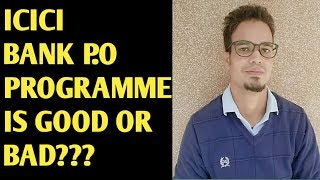 ICICI BANK PO PROGRAMME IS GOOD OR BAD??? || YOU WILL GET YOUR ANSWERS IN THIS VIDEO