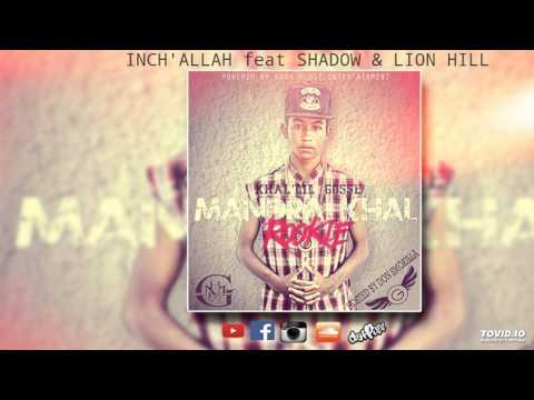 Khal'lil Gosse- Inch'allah feat BlackMasôva [Shadow & Lion Hill ] (Official Audio)