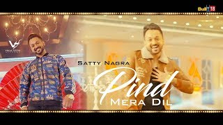Pind Mera Dil Full 2018 | Satty Nagra | Latest Punjabi Songs 2018 | VS Records