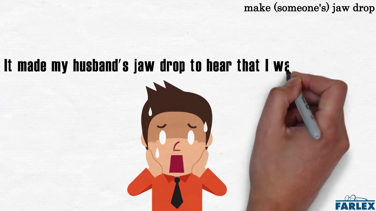 Make Your Jaw Drop Idioms By The Free Dictionary