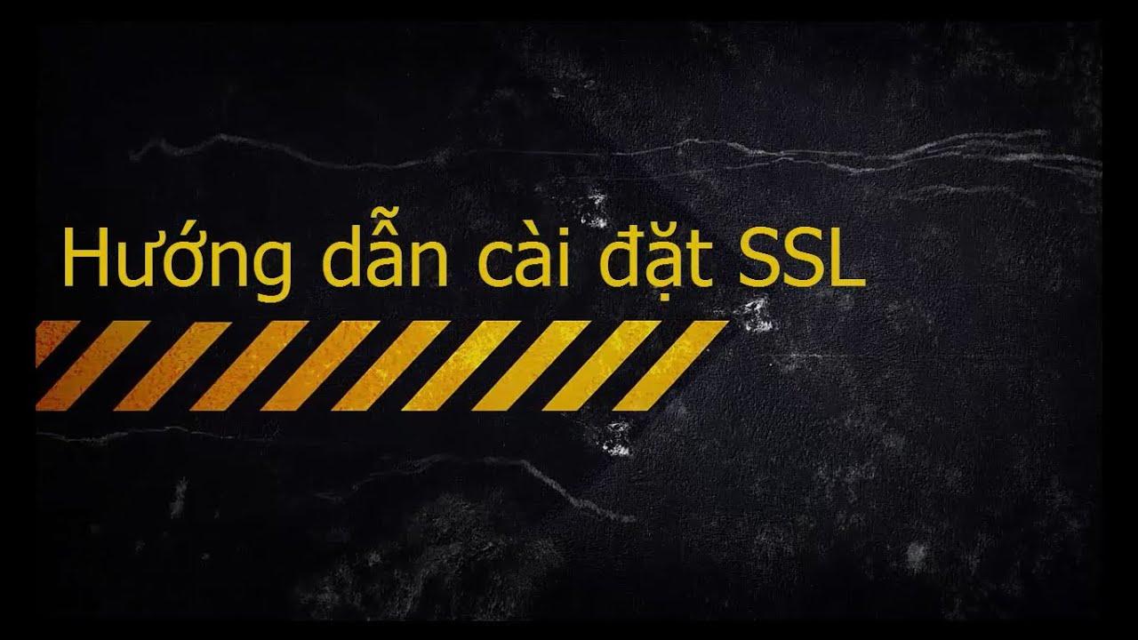 Hướng dẫn đăng ký và cài đặt chứng chỉ SSL (cPanel)