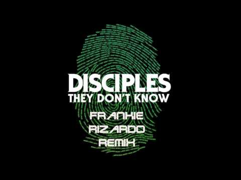 Disciples - They Don't Know (Franky Rizardo Remix)