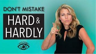 Don't mistake HARD & HARDLY