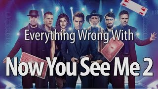 Repeat youtube video Everything Wrong With Now You See Me 2