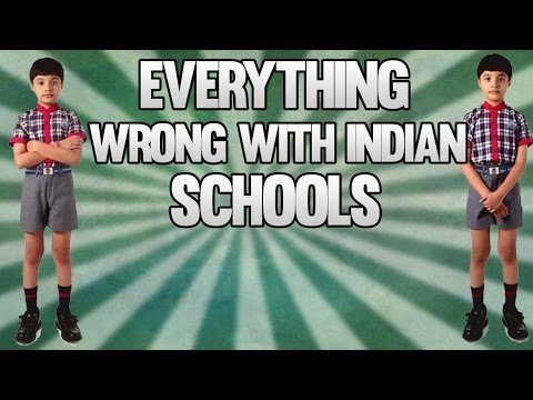 EVERYTHING WRONG WITH INDIAN SCHOOLS