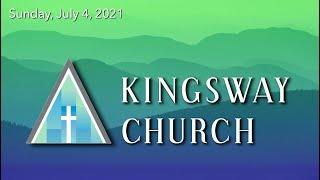 Kingsway Church - July 4, 2021