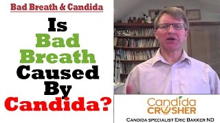 Help I've Got Bad Breath!: Could It Be Candida?