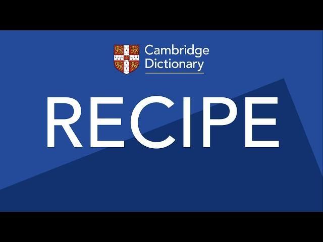 Ricetta In Inglese Pronuncia.Recipe Pronuncia Di Nei Dizionari Cambridge Dictionary