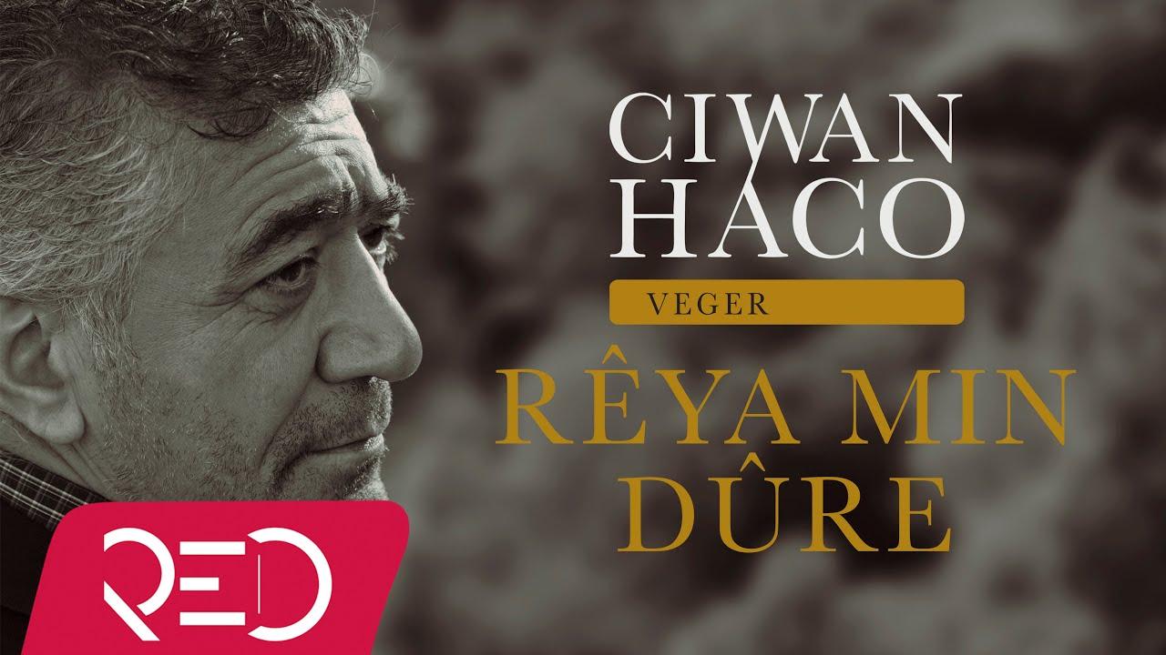 Ciwan Haco - Rêya Min Dûre (Official Audio)
