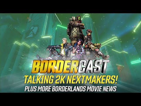 2K NextMakers, Movie Chatter, and More! - The Bordercast