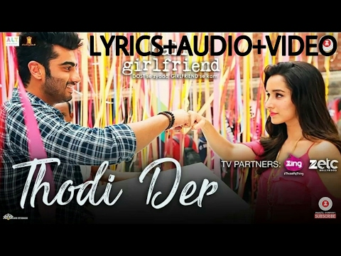 Thodi Der | Half Girlfriend Movie 2017 | Lyrics + Audio + Video | Arjun Kapoor & Shraddha Kapoor