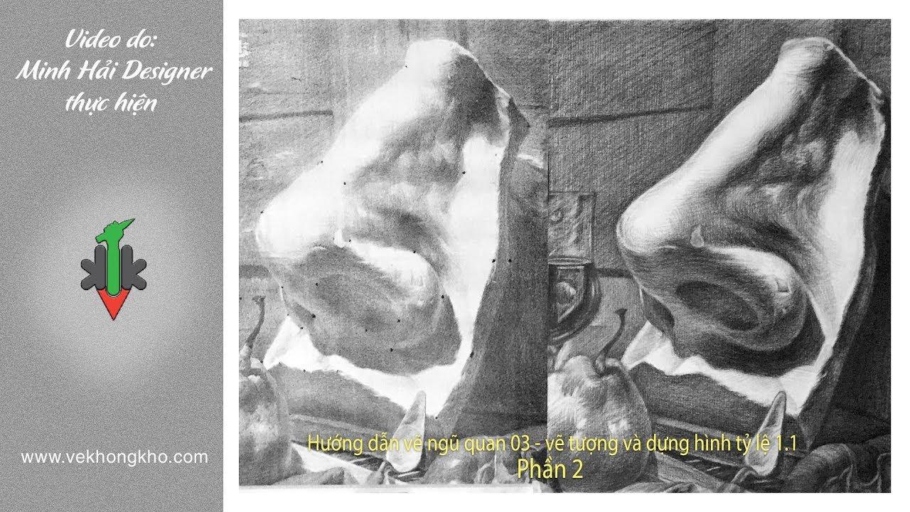 Hướng dẫn vẽ tượng ngũ quan 03 – phần 2 – vẽ không khó