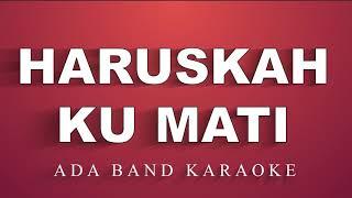 Ada Band - Haruskah Ku Mati (Karaoke)