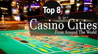 Top Casino Cities In The World   Top Cities For Gambling
