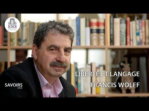 Francis Wolff : Liberté et langage