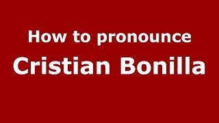 Download lagu How to pronounce Cristian Bonilla PronounceNames com MP3