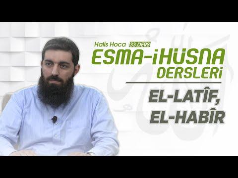 Download El-Latîf, El-Habîr |Esma-i Hüsna | Halis Hoca (Ebu Hanzala)