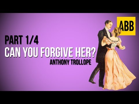 CAN YOU FORGIVE HER?: Anthony Trollope - FULL AudioBook: Part 1/4