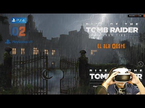 PS VR - El ala oeste - Blood Ties - Rise of the Tomb Raider - PS4 - Español ★Gameplay