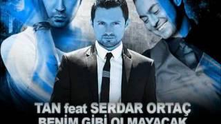 Tan ft. Serdar Ortaç - Benim Gibi Olmayacak (Murat Uyar Remix)  18.KRAL TV EN IYI REMIX ADAY PARCA Resimi