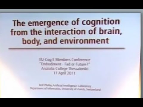 "Rolf Pfeifer  - ""The Emergence of Cognition from the Interaction of Brain, Body, and Environment"""