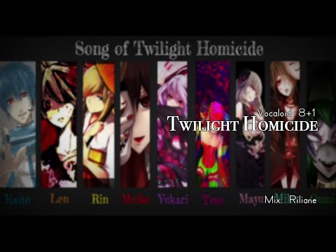 【 Vocaloid Chorus 8 + 1 】Song of Twilight Homicide