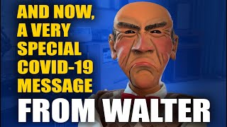 And Now, A Very Special COVID-19 Message From Walter | JEFF DUNHAM