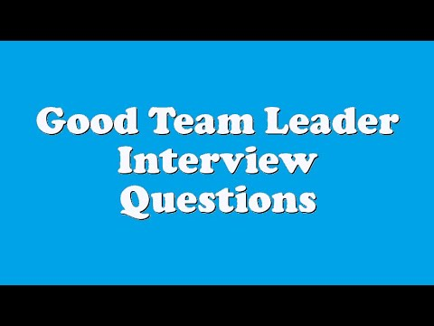 Good Team Leader Interview Questions - YouTube - interview questions for team leader