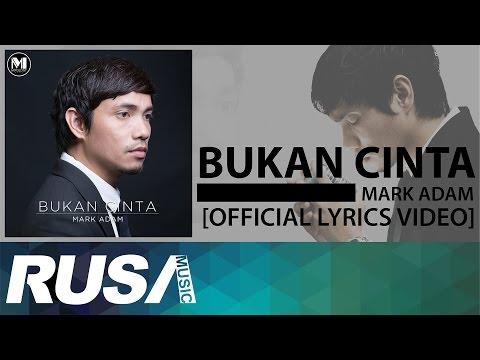 Mark Adam  - Bukan Cinta [Official Lyric Video]