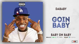 DaBaby - Goin Baby (Baby on Baby)