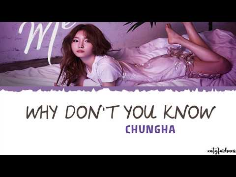 Chungha (청하) - Why Don't You Know (ft. Nucksal) Lyrics [Color Coded_Han_Rom_Eng]
