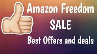 Amazon freedom sale 2018 || Best Offers and deals in amazon freedom sale