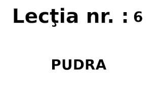 Lecţia nr 6:  PUDRA  (face powder) Thumbnail
