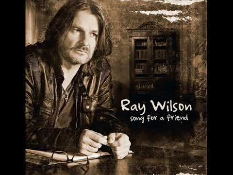Ray Wilson - Over my dead body (Song for a friend - 2016)