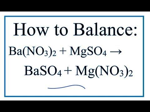 How To Balance Ba(NO3)2 + MgSO4 = BaSO4 + Mg(NO3)2 | Barium Nitrate + Magnesium Sulfate