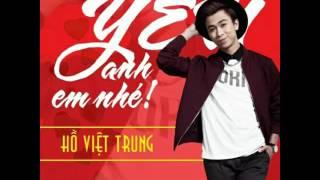 Yêu Anh Em Nhé - Hồ Việt Trung 🎵