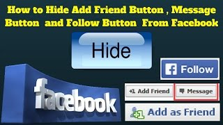 How to hide Add Friend Button , Message Button  and Follow Button From Facebook 2017 [Urdu/Hindi]