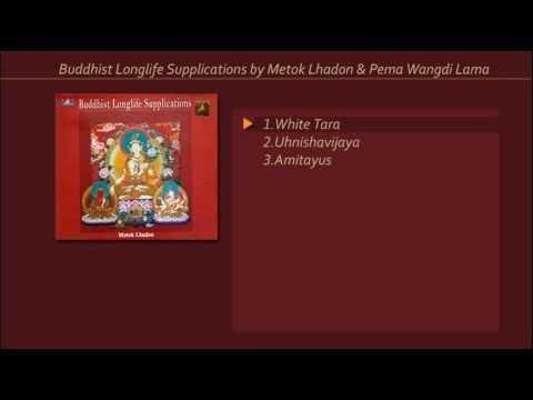 Buddhist Longlife Supplications by Metok Lhadon & Pema Wangdi Lama