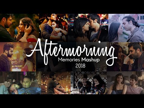Aftermorning Memories Mashup 2018   Aftermorning Productions   Sunix Thakor
