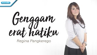 Genggam Erat Hatiku - Regina Pangkerego (with lyric)