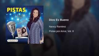Pista Original: Dios Es Bueno - Nancy Ramírez, Álbum: Por Amor, Vol. 8.