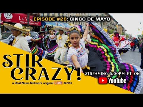 Stir Crazy! Episode #28: Cinco de Mayo