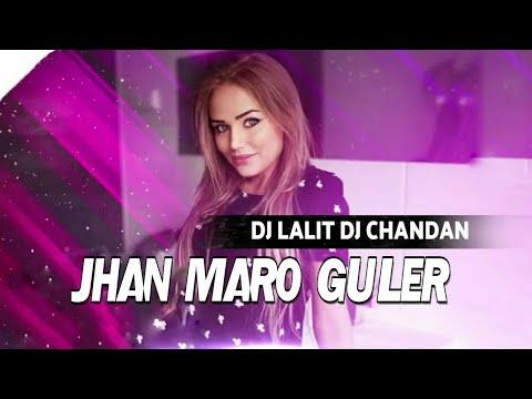 JHAN MARO GULER (REMIX)  DJ LALIT | DJ CHANDAN | 36Djs