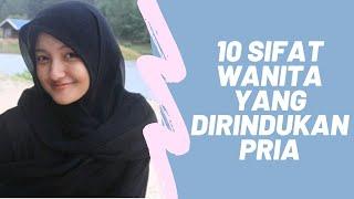 10 Sifat Wanita yang Dirindukan Pria! Cewek Harus Tau Nih!