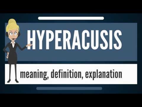 What is HYPERaCUSIS? What does HYPERACUSIS mean? HYPERACUSIS meaning & explanation
